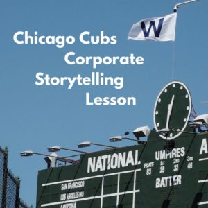 chicago cubs corporate storytelling lesson