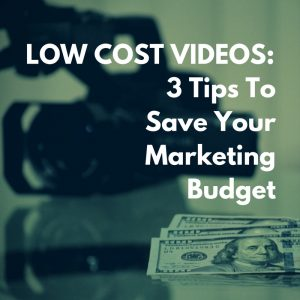 low cost videos