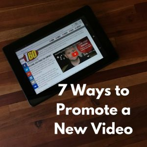 7 Ways to Promote a New Video