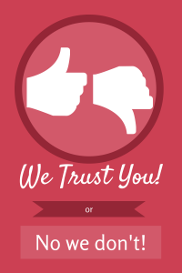 We Trust You!