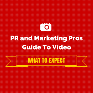 PR and Marketing Pros Guide To Video