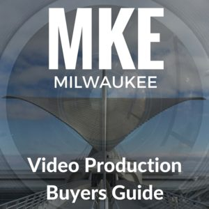 Milwaukee Video Production Buyers Guide
